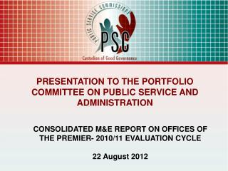 CONSOLIDATED M&E REPORT ON OFFICES OF THE PREMIER- 2010/11 EVALUATION CYCLE  22 August 2012