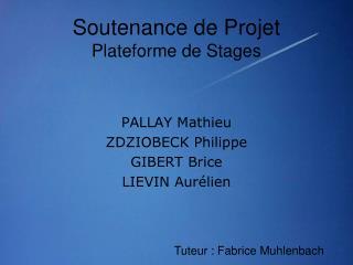 Soutenance de Projet Plateforme de Stages
