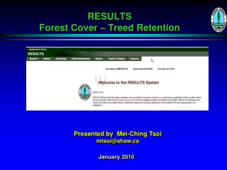 RESULTS  Forest Cover – Treed Retention