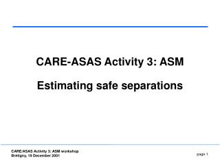 CARE-ASAS Activity 3: ASM Estimating safe separations