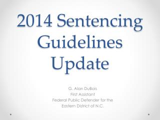 2014 Sentencing Guidelines Update