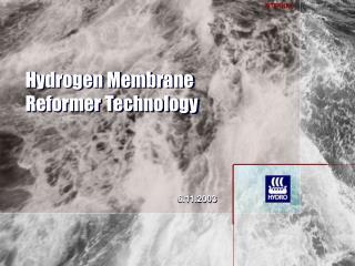 Hydrogen Membrane Reformer Technology