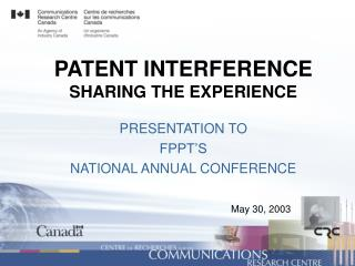 PATENT INTERFERENCE SHARING THE EXPERIENCE