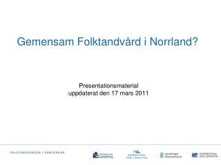 Gemensam Folktandvård i Norrland?