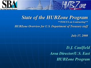 D.J. Caulfield  				   Area Director/U.S. East HUBZone Program