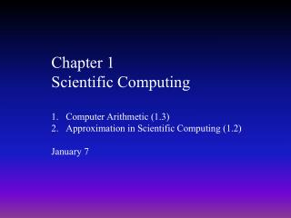 Chapter 1 Scientific Computing Computer Arithmetic (1.3)