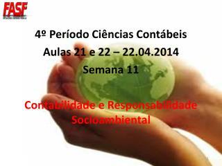 4º Período Ciências Contábeis Aulas 21 e 22 – 22.04.2014 Semana 11