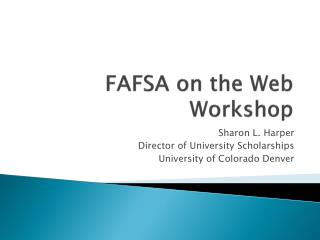 FAFSA on the Web Workshop