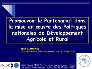 Jean S. ZOUNDI Club du Sahel et de l'Afrique de l'Ouest (CSAO/OCDE)