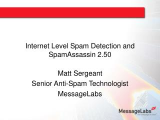Internet Level Spam Detection and SpamAssassin 2.50