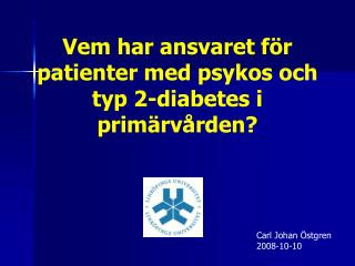 Vem har ansvaret för patienter med psykos och typ 2-diabetes i primärvården?