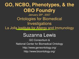 Suzanna Lewis GO Consortium & National Center for Biomedical Ontology geneontology/
