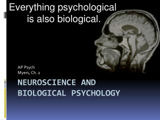 Neuroscience and  Biological psychology