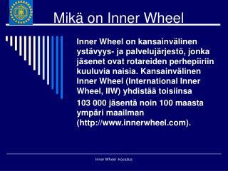 Mik  on Inner Wheel