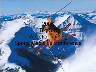 2006  Big Sky  Athletic Training  Sports Medicine Conference