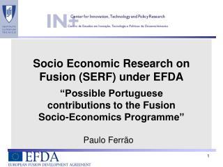 Socio Economic Research on Fusion (SERF) under EFDA