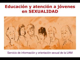 Educación y atención a jóvenes en SEXUALIDAD