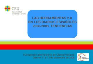 I Congresso Internacional de Ciberjornalismo  Oporto, 11 y 12 de diciembre de 2008