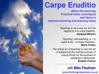 Carpe Eruditio (Seize the learning)