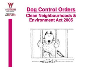 Dog Control Orders Clean Neighbourhoods & Environment Act 2005