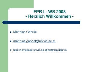 FPR I - WS 2008 - Herzlich Willkommen -