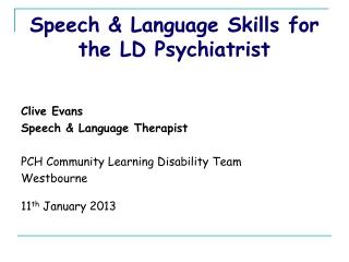 Speech & Language Skills for the LD Psychiatrist