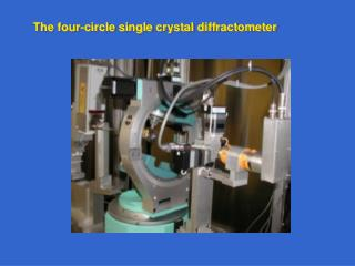 The four-circle single crystal diffractometer