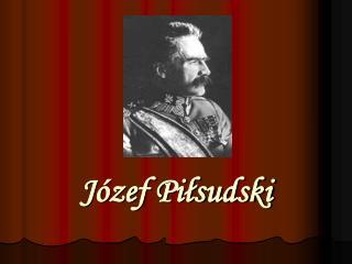 J zef Pilsudski