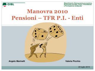 Manovra 2010  Pensioni – TFR P.I. - Enti