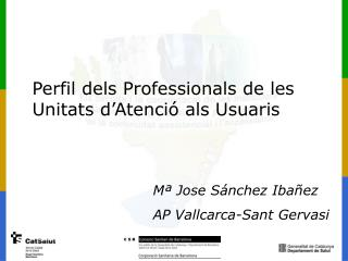 Perfil dels Professionals de les Unitats d'Atenció als Usuaris
