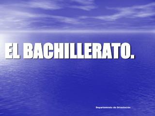 EL BACHILLERATO.