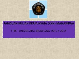 PANDUAN KULIAH KERJA NYATA (KKN) MAHASISWA FPIK-  UNIVERSITAS BRAWIJAYA TAHUN 2014