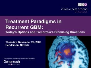 Treatment Paradigms in Recurrent GBM: Today's Options and Tomorrow's Promising Directions