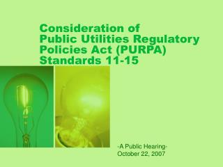 Consideration of  Public Utilities Regulatory Policies Act (PURPA) Standards 11-15