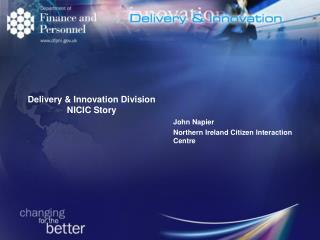 Delivery & Innovation Division  NICIC Story