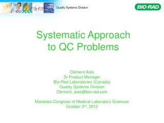 Systematic Approach  to QC Problems