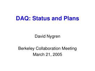 DAQ: Status and Plans