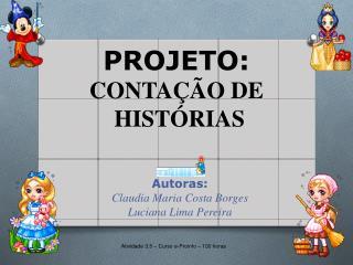 PROJETO:  CONTA��O DE  HIST�RIAS