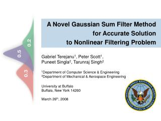 A Novel Gaussian Sum Filter Method  for Accurate Solution  to Nonlinear Filtering Problem