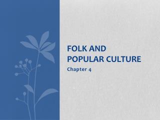 Folk and  popular culture