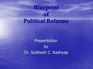 Blueprint  of  Political Reforms