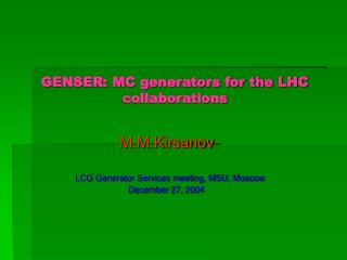 GENSER: MC generators for the LHC                             collaborations