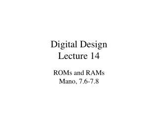 Digital Design Lecture 14