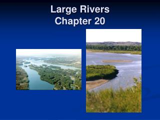 Large Rivers Chapter 20
