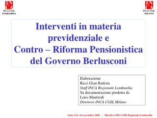 Interventi in materia previdenziale e Contro – Riforma Pensionistica del Governo Berlusconi
