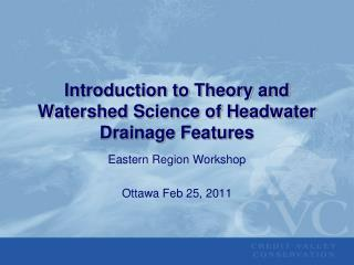 Introduction to Theory and Watershed Science of Headwater Drainage Features