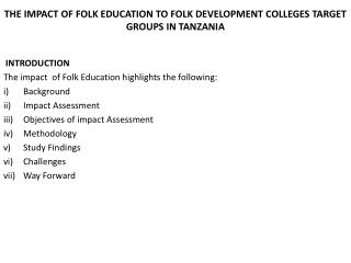 THE IMPACT OF FOLK EDUCATION TO FOLK DEVELOPMENT COLLEGES TARGET GROUPS IN TANZANIA