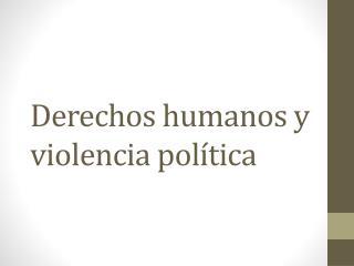 Derechos humanos y  violencia política