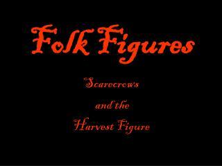 Folk Figures