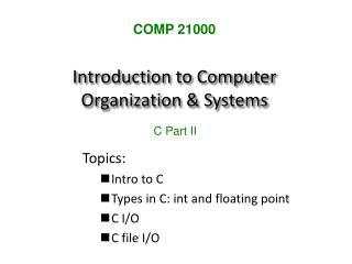 Introduction to Computer Organization & Systems